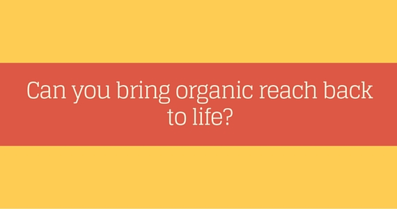 Can you bring organic reach back to life- (1)