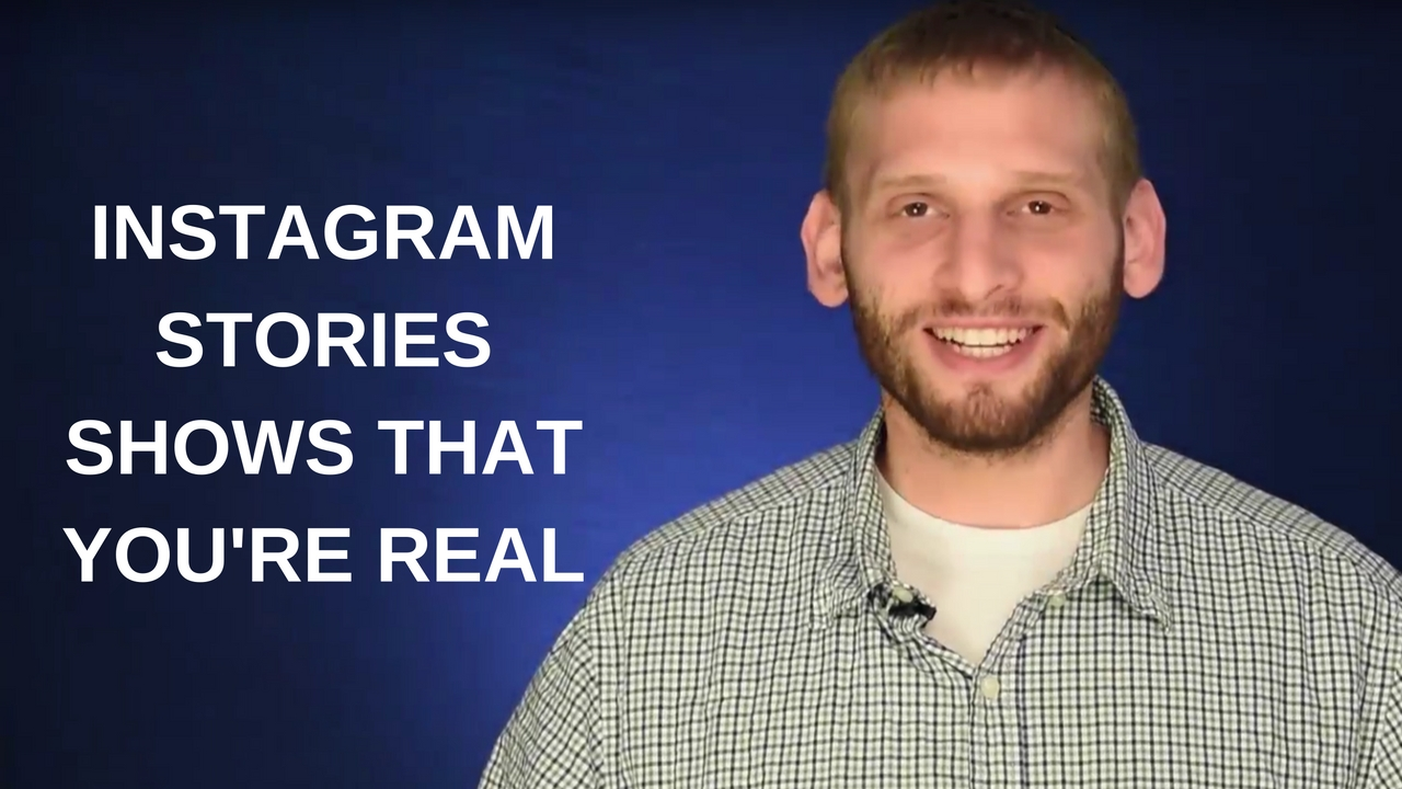 Instagram Stories Shows that you're Real