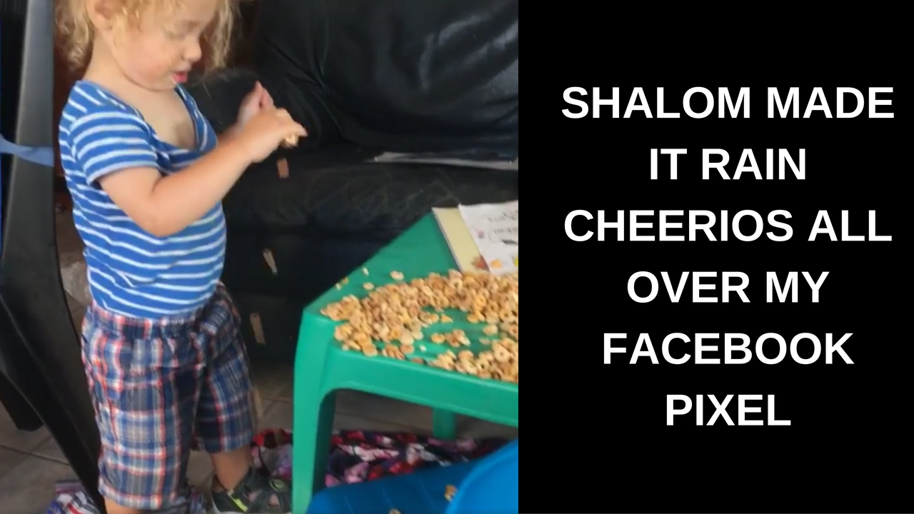 Shalom Made it Rain Cheerios all over my Facebook Pixel