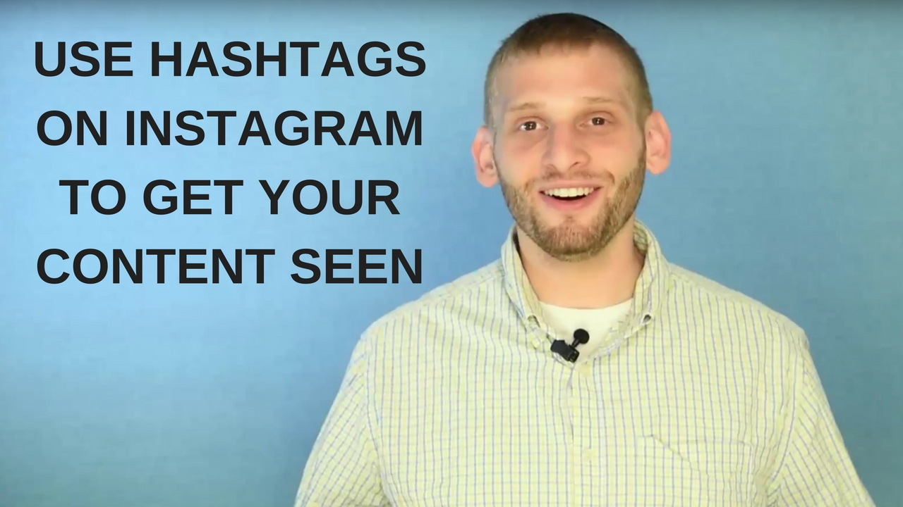Use Hashtags on Instagram to get your content seen