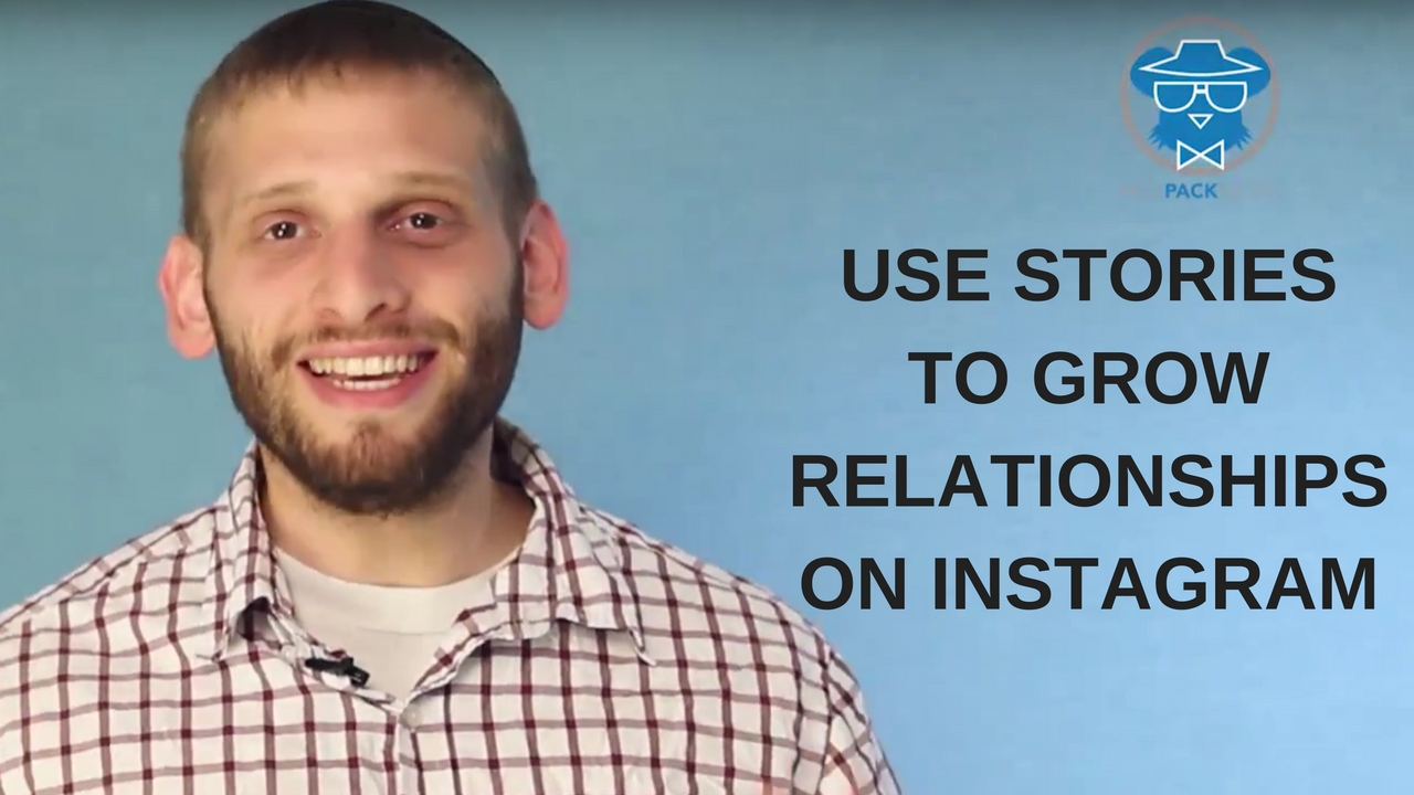 Use Stories to Grow Relationships on Instagram
