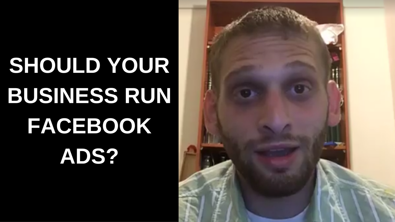 Should Your Business Run Facebook Ads-